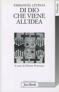 Foto Cover di Di Dio che viene all'idea, Libro di Emmanuel Lévinas, edito da Jaca Book