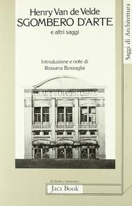 Libro Sgombero d'arte e altri saggi Henry Van de Velde