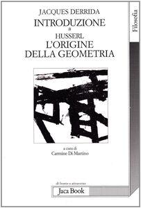 Libro Introduzione a «L'origine della geometria» di Husserl Jacques Derrida