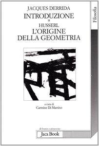 Introduzione a «L'origine della geometria» di Husserl