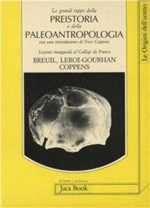 Libro Le grandi tappe della preistoria Henry Breuil , André Leroi Gourhan , Yves Coppens
