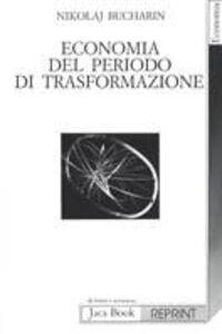 Foto Cover di Economia del periodo di trasformazione, Libro di Nikolaj Bucharin, edito da Jaca Book