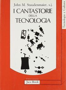 I cantastorie della tecnologia. Ritessere l'umana convivenza?