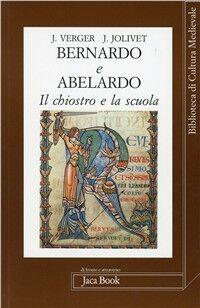 Bernardo e Abelardo. Il chiostro e la scuola