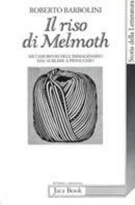 Libro Il riso di Melmoth. Metamorfosi dell'immaginario dal sublime a Pinocchio Roberto Barbolini