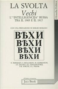 La svolta. «Vechi», l'intelligencija russa tra il 1905 e il '17