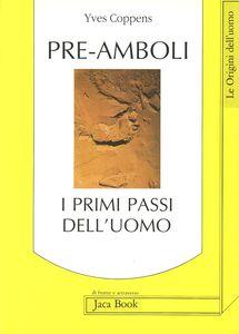 Libro Pre-amboli. I primi passi dell'uomo Yves Coppens