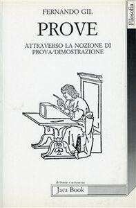 Libro Prove. Attraverso la nozione di prova/dimostrazione Fernando Gil