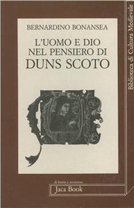 Libro L' uomo e Dio nel pensiero di Duns Scoto Bernardino Bonansea