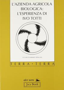 L' azienda agricola biologica: l'esperienza di Ivo Totti