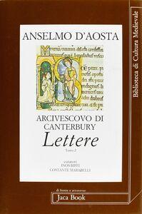 Libro Anselmo d'Aosta arcivescovo di Canterbury. Lettere. Vol. 2 Anselmo d'Aosta (sant')