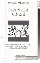 L' identità cinese. Note sulla preistoria della Cina secondo le iscrizioni oracolari della dinastia Shang