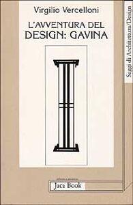 Foto Cover di L' avventura del design: Gavina, Libro di Virgilio Vercelloni, edito da Jaca Book