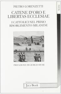Catene d'oro e libertas ecclesiae. I cattolici nel primo risorgimento milanese
