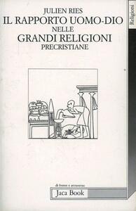 Il rapporto uomo-Dio nelle grandi religioni precristiane