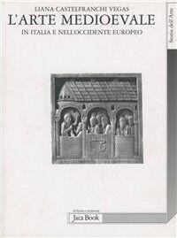 L' arte medioevale in Italia e nell'Occidente europeo