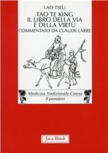 Criticalwinenotav.it Tao Te King. Il libro della via e della virtù. Testo cinese a fronte Image