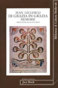 Libro Di grazia in grazia. Memorie Jean Leclercq