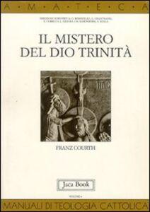 Libro Il mistero del Dio Trinità Franz Courth
