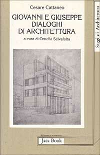 Giovanni e Giuseppe. Dialoghi di architettura