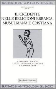 Libro Trattato di antropologia del sacro. Vol. 5: Il credente nelle religioni ebraica, musulmana e cristiana.
