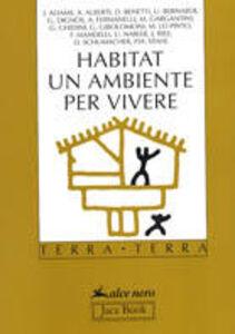 Foto Cover di Habitat. Un ambiente per vivere, Libro di  edito da Jaca Book