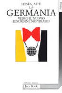 Libro La Germania. Verso un nuovo disordine mondiale? Hosea Jaffe