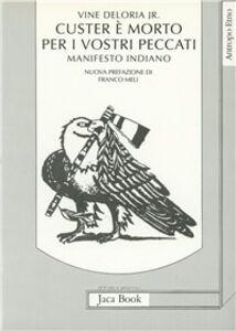 Libro Custer è morto per i vostri peccati. Manifesto indiano J. V. Deloria