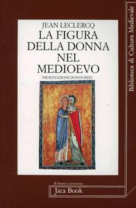 Libro La figura della donna nel Medioevo Jean Leclercq