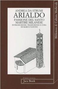 Libro Arialdo. Passione del santo martire milanese Andrea Da Strumi