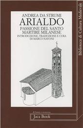 Arialdo. Passione del santo martire milanese