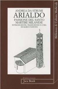 Arialdo. Passione del santo martire milanese - Da Strumi Andrea - wuz.it