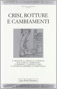 Libro Trattato di antropologia del sacro. Vol. 4: Crisi, rotture e cambiamenti.