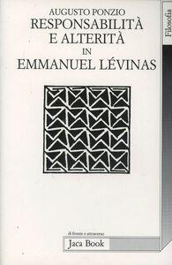 Libro Responsabilità e alterità in Emmanuel Lévinas Augusto Ponzio