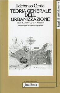 Foto Cover di Teoria generale dell'urbanizzazione, Libro di Ildefonso Cerdà, edito da Jaca Book