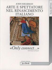 Libro Arte e spettatore nel Rinascimento in Italia. Solo connettere John Shearman
