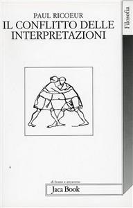 Libro Il conflitto delle interpretazioni Paul Ricoeur