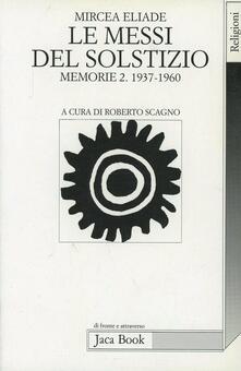 Listadelpopolo.it Le messi del solstizio. Memorie 2 (1937-1960) Image