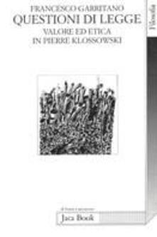 Letterarioprimopiano.it Questioni di legge. Valore ed etica in Pierre Klossowski Image