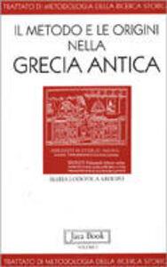 Libro Il metodo e le origini nella Grecia antica. Vol. 1 M. Lodovica Arduini