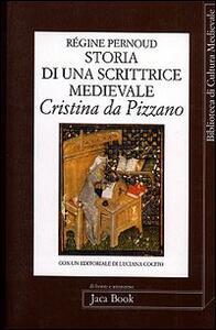 Storia di una scrittrice medievale. Cristina da Pizzano
