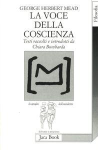 Foto Cover di La voce della coscienza, Libro di George H. Mead, edito da Jaca Book