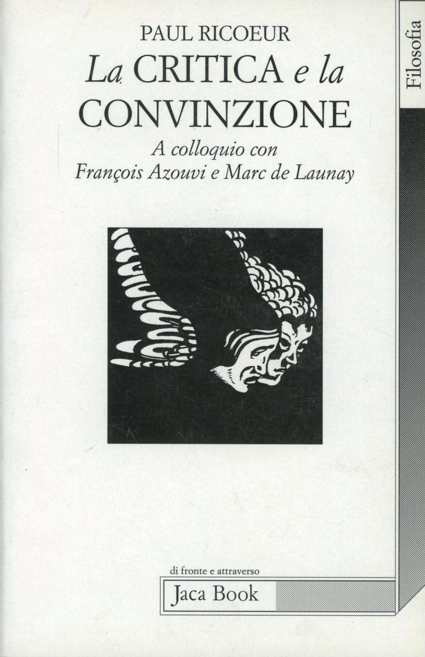 La critica e la convinzione. Intervista con François Azouvi e Marc de Launay