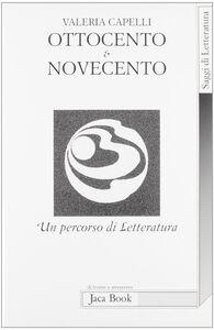 Libro Ottocento & Novecento. Un percorso di letteratura Valeria Capelli