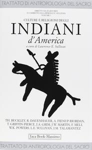 Trattato di antropologia del sacro. Vol. 7: Culture e religioni degli indiani d'america.