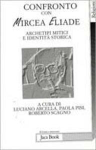 Confronto con Mircea Eliade. Archetipi mitici e identità storica