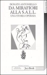 Foto Cover di Da Mirafiori alla S.A.L.L. Una storia operaia, Libro di Donato Antoniello, edito da Jaca Book