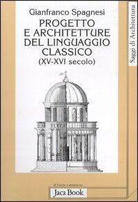 Progetto e architetture del linguaggio classico (XV-XVI secolo)