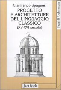 Libro Progetto e architetture del linguaggio classico (XV-XVI secolo) Gianfranco Spagnesi