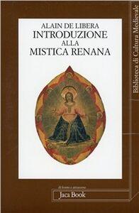 Libro Introduzione alla mistica renana. Da Alberto Magno a Meister Eckhart Alain De Libera